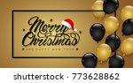 merry christmas and happy new... | Shutterstock .eps vector #773628862