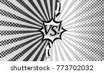 comic book versus monochrome... | Shutterstock .eps vector #773702032