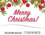 christmas decoration on white... | Shutterstock . vector #773747872