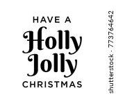 Have A Holly Jolly Christmas...