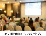 blur of seminar room in... | Shutterstock . vector #773874406