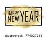 happy new year text. gold happy ... | Shutterstock .eps vector #774027166