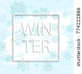 winter frame with snowflakes on ...   Shutterstock . vector #774222886