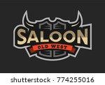 saloon  tavern  wild west logo  ... | Shutterstock .eps vector #774255016