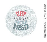 sleep it s what you need...
