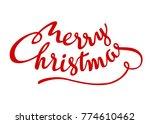 merry christmas red hand... | Shutterstock .eps vector #774610462