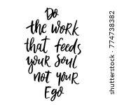 do the work that feeds your... | Shutterstock .eps vector #774738382
