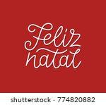 feliz natal portuguese merry... | Shutterstock .eps vector #774820882