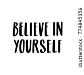 believe in yourself. the quote... | Shutterstock .eps vector #774845356