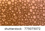macro shot foam bubble from... | Shutterstock . vector #775075072
