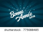 french happy new year 2018... | Shutterstock .eps vector #775088485