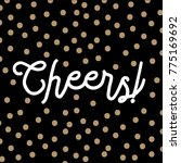 cheers symbol with gold confetti | Shutterstock .eps vector #775169692