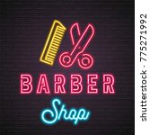 barber shop neon light glowing... | Shutterstock .eps vector #775271992