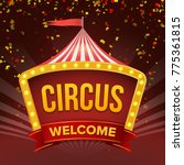 circus sign. fun amusement... | Shutterstock . vector #775361815