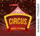 circus sign. fun amusement... | Shutterstock . vector #775361815