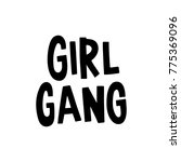 girl gang. the quote hand... | Shutterstock .eps vector #775369096