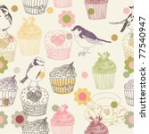 cupcake and birds. seamless... | Shutterstock .eps vector #77540947