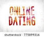 the words online dating concept ... | Shutterstock . vector #775899316