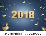 number 2018 on blue background... | Shutterstock . vector #776829082