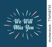 farewell card. we will miss you ... | Shutterstock .eps vector #776938735