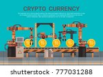 crypto currency production... | Shutterstock .eps vector #777031288