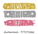 always feel happy slogan and... | Shutterstock .eps vector #777271066