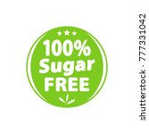 sugar free green label  sign.... | Shutterstock .eps vector #777331042