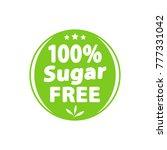sugar free green label  sign.... | Shutterstock .eps vector #777331042
