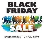 black friday. crowd of running... | Shutterstock . vector #777375295