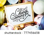 change is coming | Shutterstock . vector #777456658