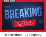 illustration of breaking news... | Shutterstock . vector #777458992