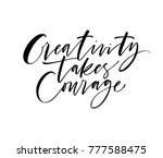creativity takes courage phrase.... | Shutterstock .eps vector #777588475