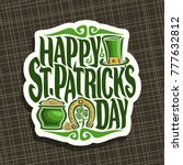 vector logo for saint patricks... | Shutterstock .eps vector #777632812