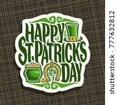 vector logo for saint patricks... | Shutterstock .eps vector #777632812