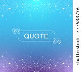 modern background quote vector. ... | Shutterstock .eps vector #777633796