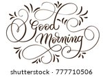 good morning text on white... | Shutterstock . vector #777710506