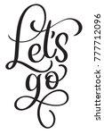 lets go  vintage text.... | Shutterstock . vector #777712096