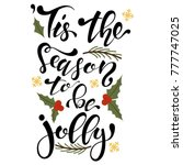 tis the season to be jolly type.... | Shutterstock .eps vector #777747025