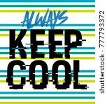 always keep cool t shirt print... | Shutterstock .eps vector #777793372