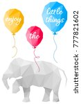 elephant and balloons polygon... | Shutterstock .eps vector #777821602