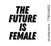 the future is female vector... | Shutterstock .eps vector #778014832