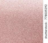 rose gold pink glitter texture... | Shutterstock . vector #778035292