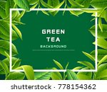green tea leaves vector nature... | Shutterstock .eps vector #778154362