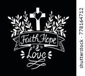 hand lettering faith  hope and...   Shutterstock .eps vector #778164712