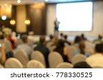 blur of seminar room in... | Shutterstock . vector #778330525
