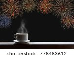 cup of hot drinks on wooden... | Shutterstock . vector #778483612