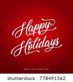 happy holidays lettering... | Shutterstock .eps vector #778491562