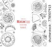 mexican food top view. a set of ... | Shutterstock .eps vector #778507915