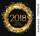 2018 happy new year glowing... | Shutterstock . vector #778534132