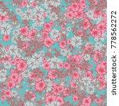delicate flowers. pattern in... | Shutterstock .eps vector #778562272